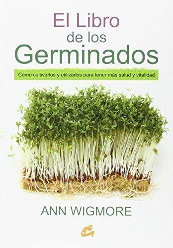 El Libro De Los Germinados (Salud natural) por Ann Wigmore
