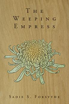 The Weeping Empress by [Forsythe, Sadie S.]
