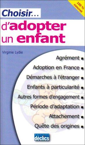 Choisir. d'adopter un enfant par Virginie Lydie