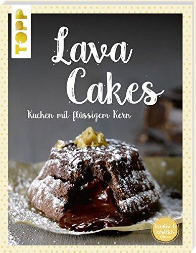 Lavacakes: Kuchen mit flüssigem Kern (kreativ.kompakt.)
