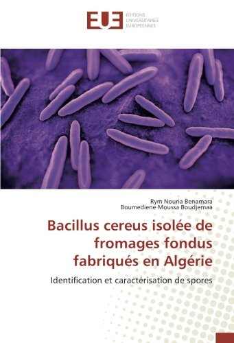 Bacillus cereus isolée de fromages fondus fabriqués en Algérie (OMN.UNIV.EUROP.)