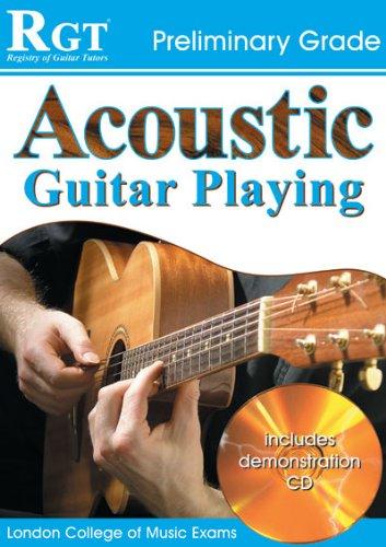 Preisvergleich Produktbild Acoustic Guitar Playing: Preliminary Grade (RGT Guitar Lessons)