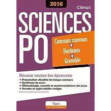Concours Sciences Po 2016 - Concours commun des IEP + Bordeaux + Grenoble - Réussir toutes les épreuves