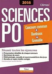 Concours Sciences Po 2016 - Concours commun + Bordeaux + Grenoble - Réussir toutes les épreuves