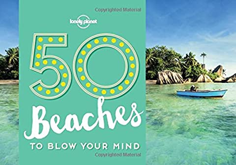 50 Beaches to Blow Your Mind - 1ed - Anglais