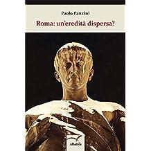 Roma: un'eredità dispersa?