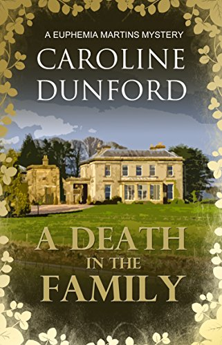 A Death in the Family: A witty upstairs downstairs murder mystery (Euphemia Martins Mysteries Book 1) by [Dunford, Caroline]