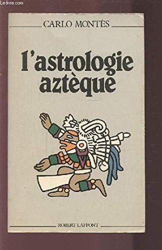 ASTROLOGIE AZTEQUE par Montes Carlos