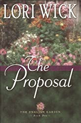 The Proposal (The English Garden Book One) [Gebundene Ausgabe] by Lori Wick