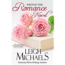 Writing the Romance Novel: Crafting a Love Story that Sells (English Edition)