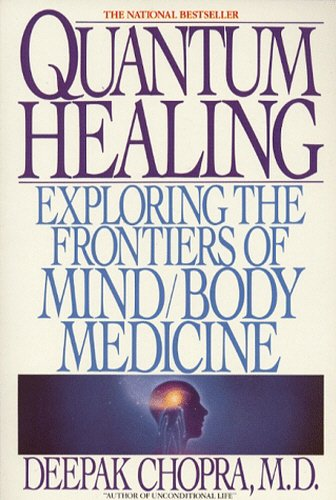Quantum Healing Exploring the Frontiers of Mind /Body Spirit