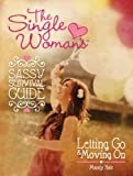 Best Books For Single Women - The Single Woman's Sassy Survival Guide: Letting Go Review