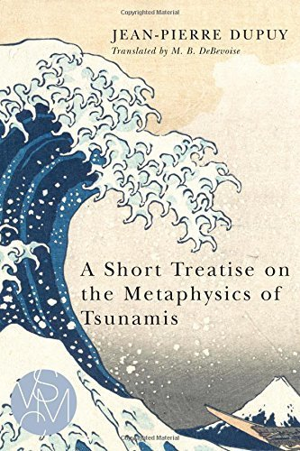 A Short Treatise on the Metaphysics of Tsunamis (Studies in Violence, Mimesis, & Culture) by Jean-Pierre Dupuy (2015-09-01) par Jean-Pierre Dupuy;
