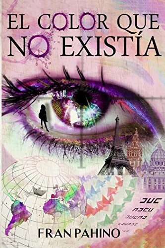 El color que no existía: Una historia de intriga, suspense y amor