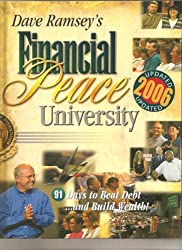 Dave Ramsey's Financial Peace University: 91 Days to Beat Debt and Build Weal...