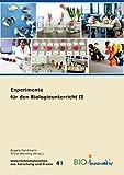Experimente für den Biologieunterricht II - Christine Florian