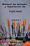 Manual de armado y reparacion de FLECHAS: Arqueria 3