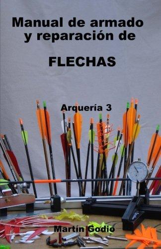 Manual de armado y reparacion de FLECHAS: Arqueria 3 por Martín Godio