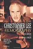 The Christopher Lee Filmography: All Theatrical Releases, 1948-2003