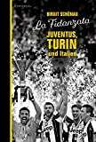 La Fidanzata: Juventus, Turin und Italien (German Edition)