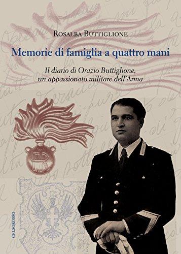 Memorie di famiglia a quattro mani. Il diario di Orazio Buttiglione, un appassionato militare dell'arma (Fuori collana) por Rosalba Buttiglione
