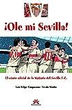 Ole mi Sevilla: Cómic oficial de la historia del Sevilla F.C.