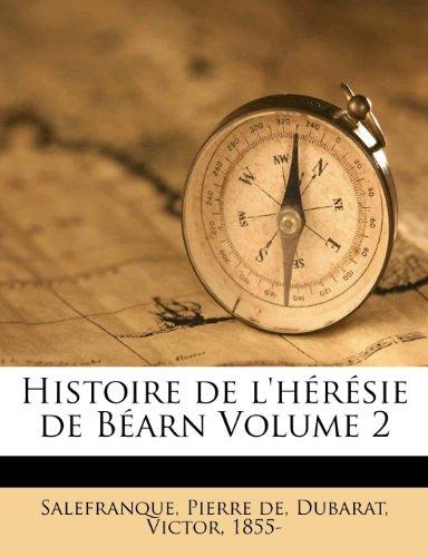 Histoire de L'h R Sie de B Arn Volume 2