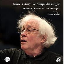 Gilbert Amy : le temps du souffle, textes et essais sur sa musique