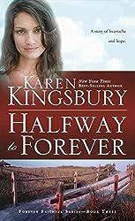 [Halfway to Forever] (By (author) Karen Kingsbury) [published: October, 2015]