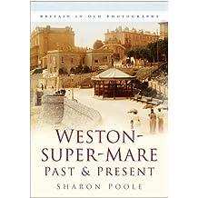 Weston-super-Mare Past & Present (Past & Present)