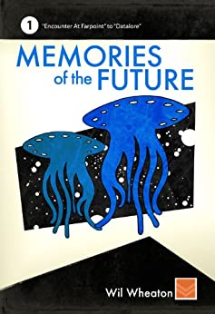 Memories of the Future - Volume 1 (English Edition) von [Wheaton, Wil]
