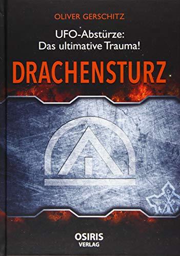 Drachensturz: UFO-Abstürze - Das ultimative Trauma!