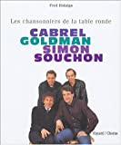 Cabrel, Goldman, Simon, Souchon : Les chansonniers de la table ronde