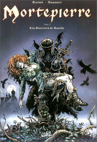 Mortepierre, tome 2 : Les guerriers de rouille