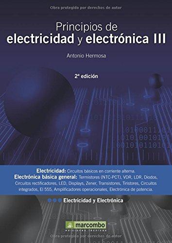 Principios de Electricidad y Electrónica III 2ªEd.: 3 por Antonio Hermosa Donate