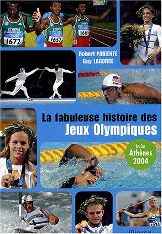 La fabuleuse histoire des Jeux Olympiques par Robert Parienté, Guy Lagorce