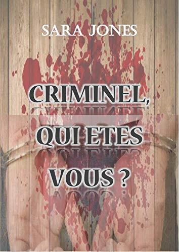 Couverture du livre Criminel, qui êtes vous?