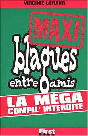 Maxi blagues entre amis : La méga compil' interdite par Virginie Lafleur