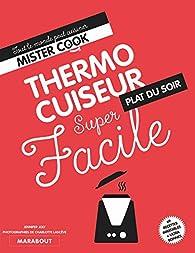 Super facile thermocuiseur plats du soir par Guillaume Marinette