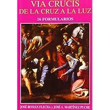 Via crucis. De la cruz a la luz: 16 formularios (Edibesa de bolsillo)