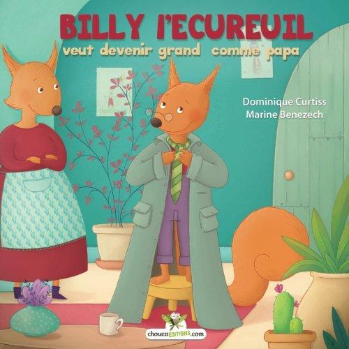 Billy l'écureuil veut devenir grand comme papa par Dominique Curtiss