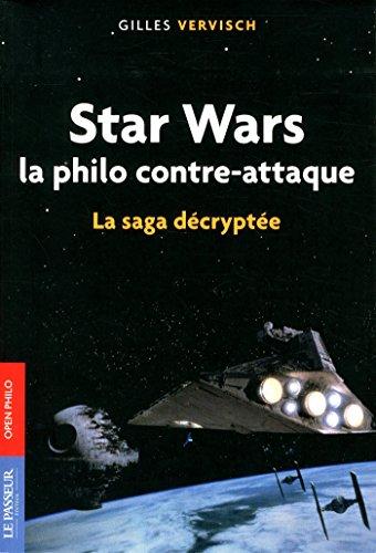 Star wars, la philo contre-attaque : la saga décryptée