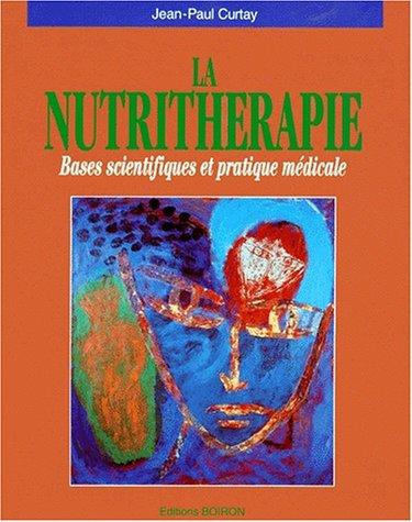 LA NUTRITHERAPIE. : Bases scientifiques et pratique médicale