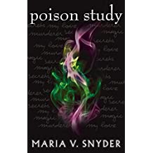 Poison Study (The Chronicles of Ixia, Book 1) (The Chronicles Of Ixia Series)