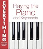 Playing the Piano and Keyboards (Everything You Need to Know About...)