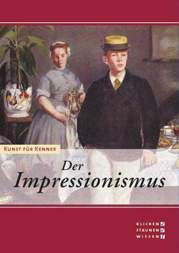 Kunst für Kenner - Der Impressionismus