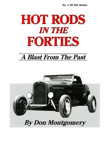 Hot Rods in the Forties: A Blast from the Past por Donald R. Montgomery