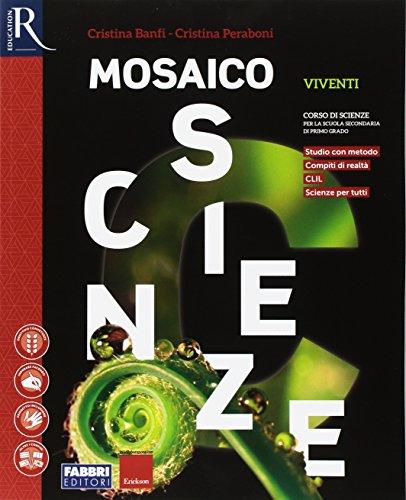 Mosaico scienze. Per la Scuola media