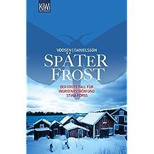 Später Frost: Der erste Fall für Ingrid Nyström und Stina Forss (Die Kommissarinnen Nyström und Forss ermitteln)