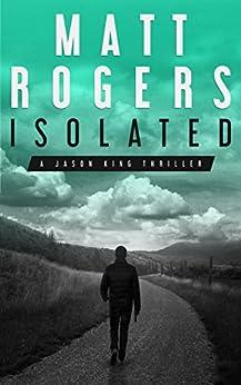 Isolated: A Jason King Thriller (Jason King Series Book 1) (English Edition)
